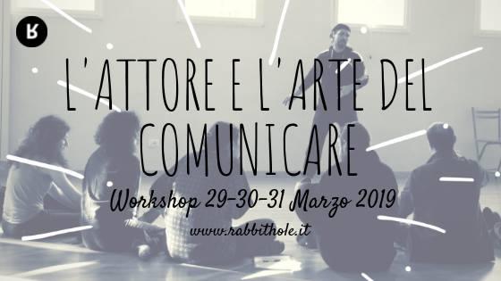 Workshop – L'Attore e l'arte del Comunicare